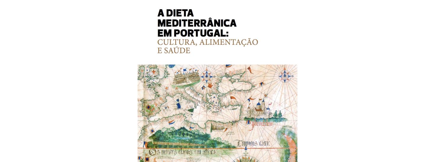 A Dieta Mediterrânica em Portugal – Cultura, Alimentação e Saúde