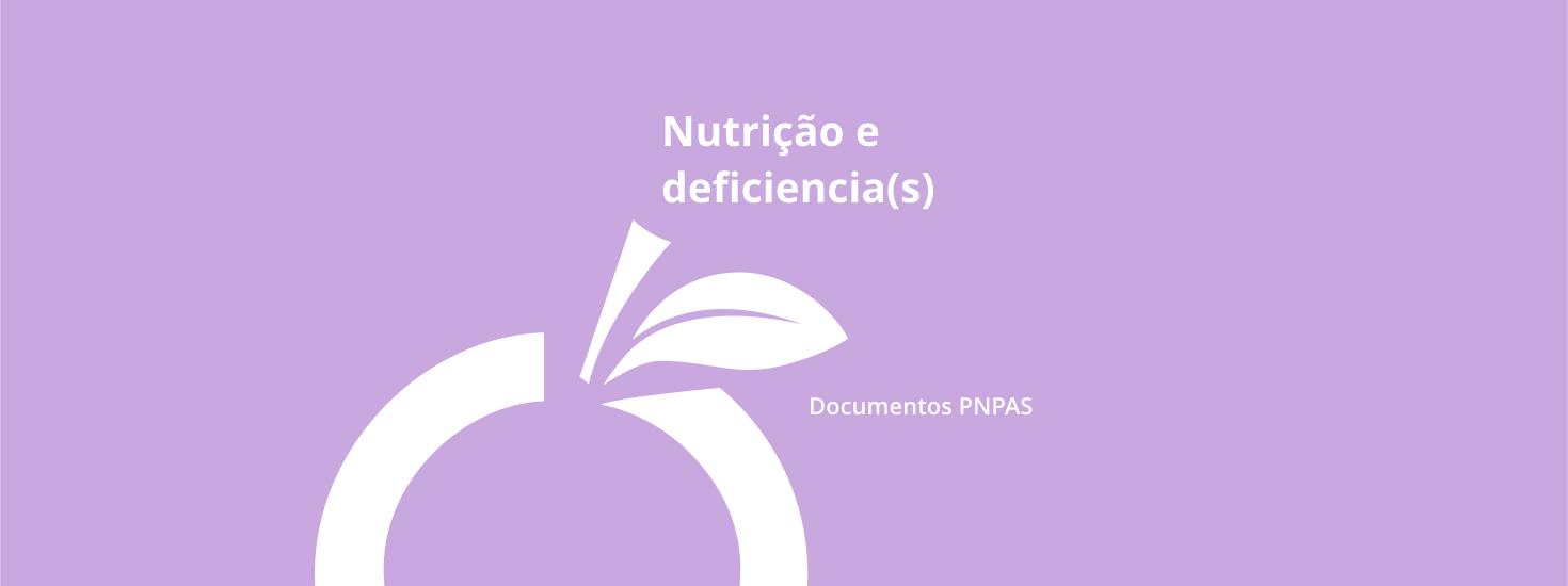 Nutrição e Deficiência(s)