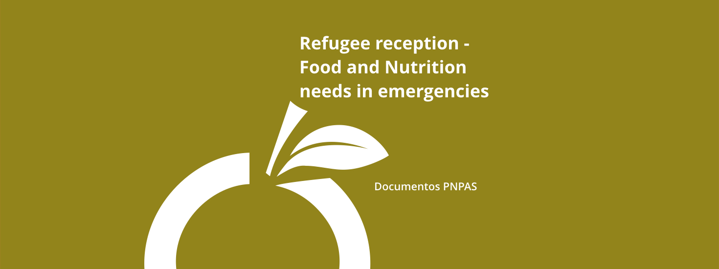 Refugee Reception – Food and Nutrition Needs in Emergencies