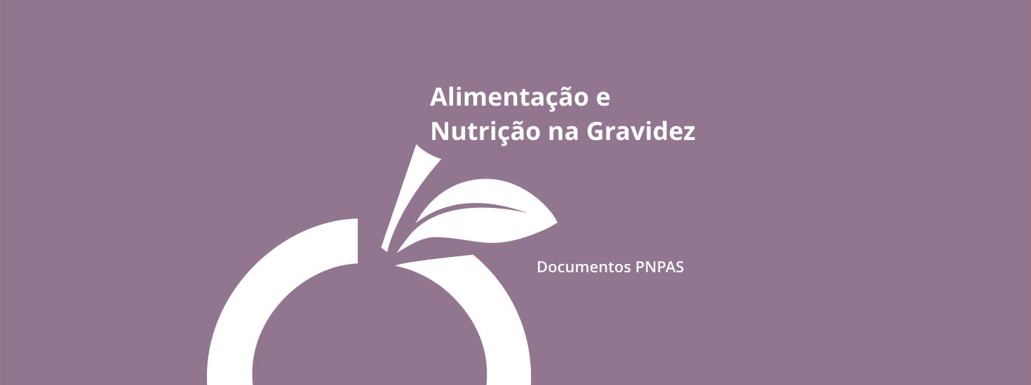 Alimentação e Nutrição na Gravidez