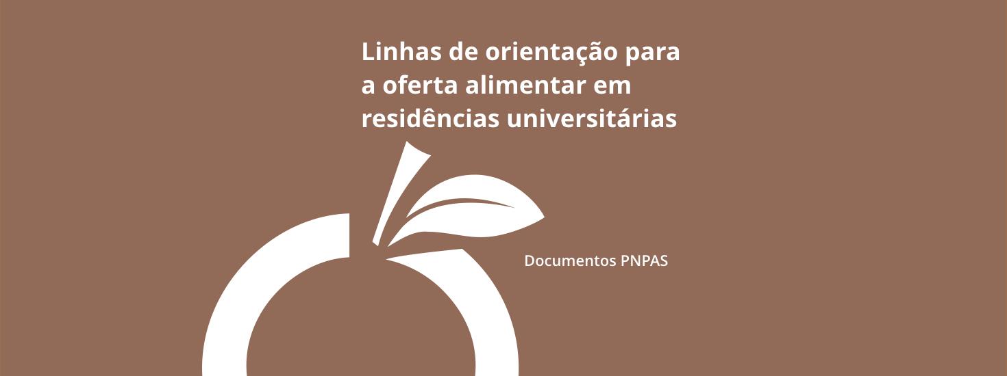 Linhas de Orientação para a Oferta Alimentar em Residências Universitárias