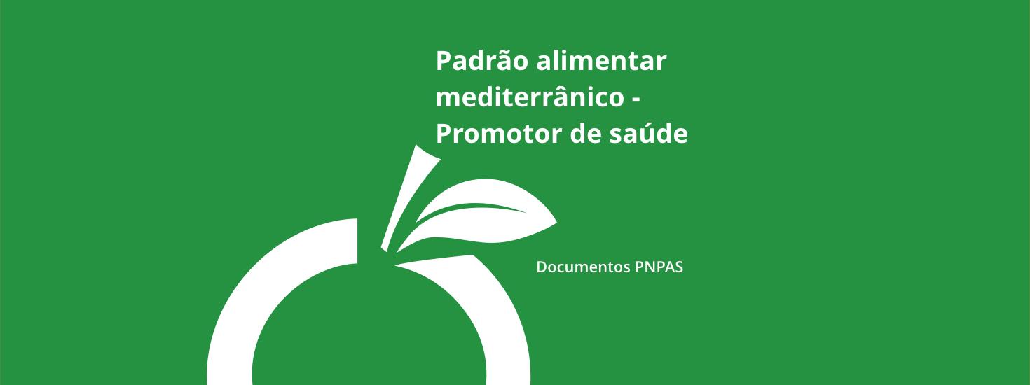 Padrão Alimentar Mediterrânico - Promotor de Saúde