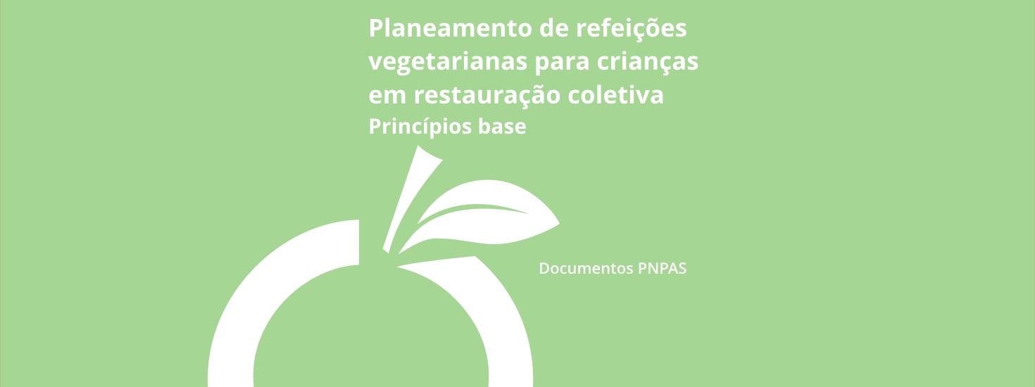 Planeamento de refeições vegetarianas para crianças em restauração coletiva – Princípios Base