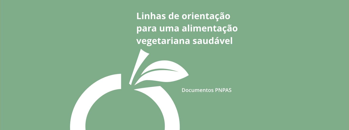 Linhas de Orientação para uma Alimentação Vegetariana Saudável