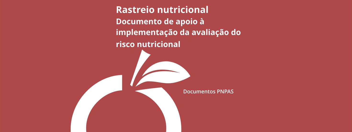 Rastreio nutricional – Documento de apoio à implementação da avaliação do risco nutricional